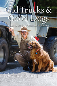Old Trucks and Good Dogs